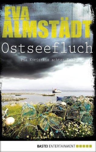 Buchseite und Rezensionen zu 'Ostseefluch: Pia Korittkis achter Fall (Kommissarin Pia Korittki 8)' von Eva Almstädt