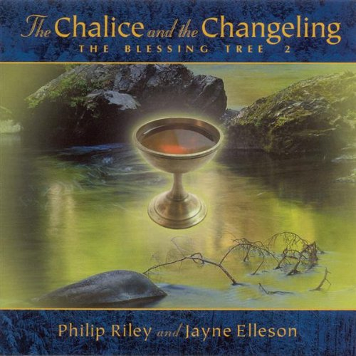 The Chalice and the Changeling