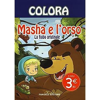 Colora. Masha E L'orso. La Fiaba Originale