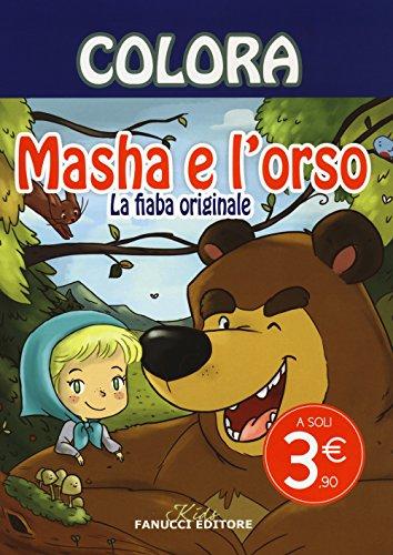 Colora. Masha e l'orso. La fiaba originale. Ediz. illustrata