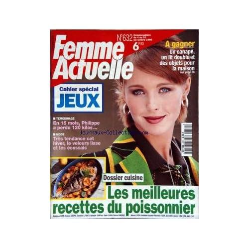 FEMME ACTUELLE [No 632] du 04/11/1996 - LES MEILLEURRES RECETTES DU POISSONNIER -EN 15 MOIS / PHILIPPE A PERDU 120 KILOS -TRES TENDANCE CET HIVER / LE VELOURS LISSE ET LES ECOSSAIS -SPECIAL JEUX