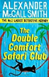 The Double Comfort Safari Club: The No.1 Ladies Detective Agency, Book 11 by McCall Smith, Alexander (2011) Paperback