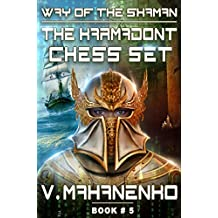 The Karmadont Chess Set (The Way of the Shaman: Book #5) LitRPG series (English Edition)