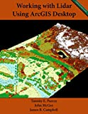 Working with Lidar using ArcGIS Desktop (English Edition)
