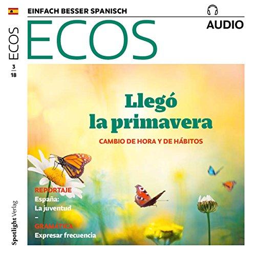 ECOS audio - Primavera: Cambio de hora y de hábitos. 3/2018: Spanisch lernen Audio - Frühling: Zeitumstellung und Änderung der Gewohnheiten