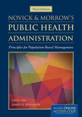 Novick & Morrow's Public Health Administration: Principles for Population-Based Management by Leiyu Shi (2013-07-26)