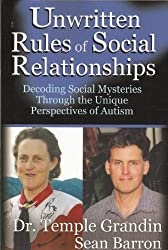 Unwritten Rules of Social Relationships (Decoding Social Mysteries Through the Unique Perspectives of Autism)
