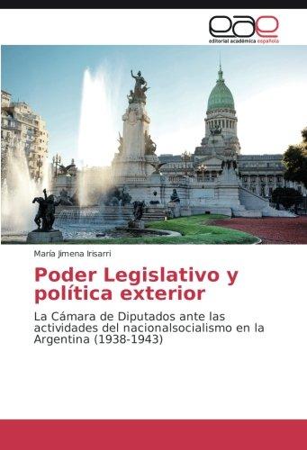 Poder Legislativo y política exterior: La Cámara de Diputados ante las actividades del nacionalsocialismo en la Argentina (1938-1943)