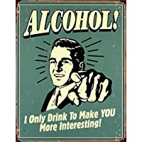 Alcohol You Interesting Cartel de Chapa Placa metal plano Nuevo 31x40cm VS1235B