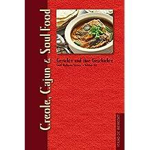 Creole, Cajun & Soul Food (Gerichte und ihre Geschichte - Edition dià im Verlag Die Werkstatt)