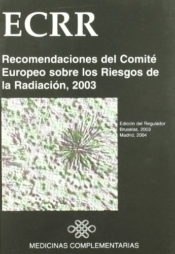 Recomendaciones Del Comite Europeo Sobre Los Riesgos De La Radiacion por Aa.Vv.