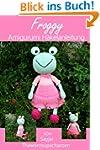 Froggy Amigurumi Häkelanleitung