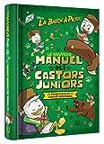 La bande à Picsou - Le nouveau manuel des Castors Juniors : Le guide complet : la vie au grand air, la maison, le monde et les objets étranges
