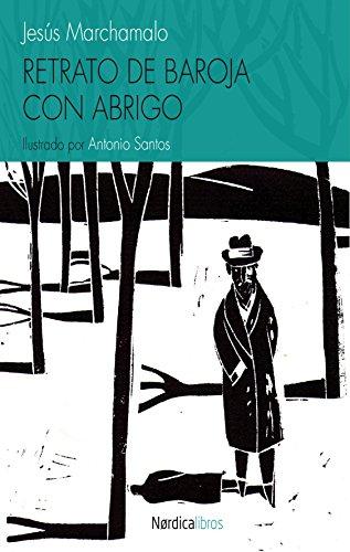 Retrato de Baroja con abrigo (Ilustrados) por Jesús Marchamalo García