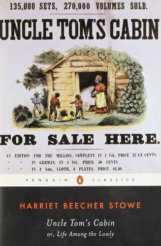Uncle Tom's Cabin: Or, Life Among the Lowly (The Penguin American Library) Reprint Edition by Stowe, Harriet Beecher published by Penguin Classics (1981)