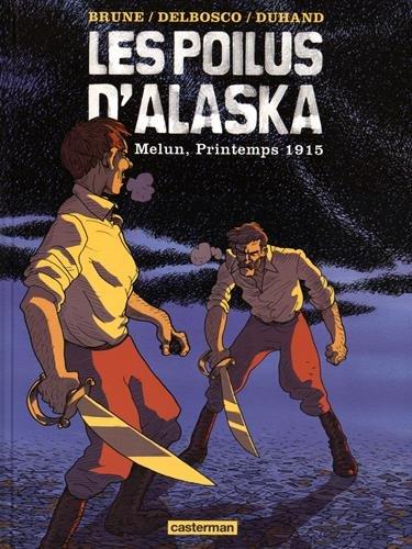 Les Poilus d'Alaska, Tome 2 : Melun, Printemps 1915