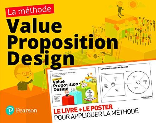 La méthode Value Proposition Design : Le livre + le poster pour appliquer la méthode
