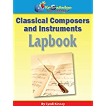 Classical Composers and Instruments Lapbook: Plus FREE Printable Ebook (English Edition)