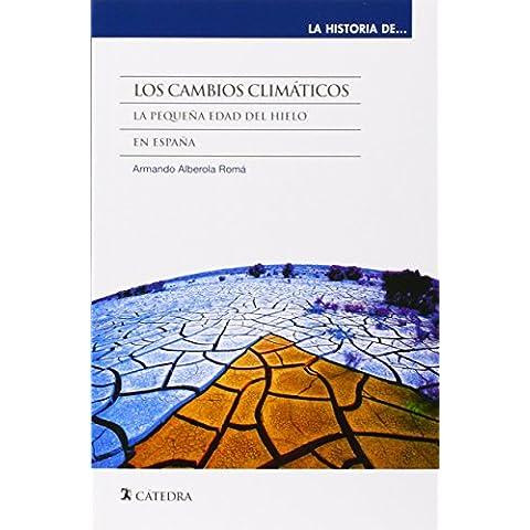 Los Cambios Climáticos. La Pequeña Edad Del Hielo En España (La Historia De ...)