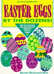 Easter Eggs by the Dozens!: Fun and Creative Egg-Decorating Projects for All Ages! by Rhonda Massingham Hart (1993-05-03)