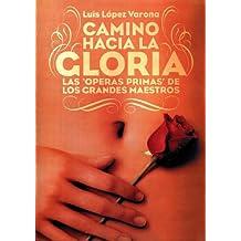 CAMINO HACIA LA GLORIA (Spanish Edition)