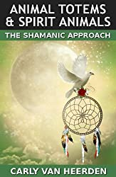 Animal Totems & Spirit Animals: The Shamanic Approach