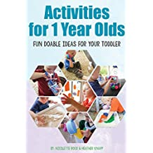 Activities for 1 Year Olds: Fun Doable Ideas for your Toddler (Activities for Kids)