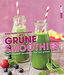 Grüne Smoothies: Der Powerdrink aus süßem Obst und grünem Gemüse (German Edition)