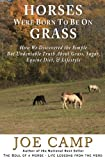 download ebook horses were born to be on grass: how we discovered the simple but undeniable truth about grass, sugar, equine diet, & lifestyle - an ebook nugget from the soul of a horse (volume 1) by joe camp (2012-03-05) pdf epub