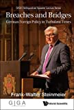 Breaches and Bridges: German Foreign Policy in Turbulent Times (GIGA Distinguished Speaker Lecture)