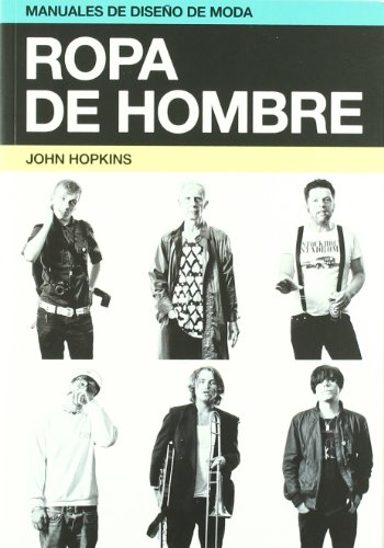 Ropa de hombre (Manuales de diseño de moda) por John Hopkins