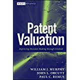 Patent Valuation: Improving Decision Making through Analysis (Wiley Finance Editions)