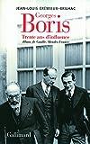 Georges Boris: Trente ans d'influence. Blum, de Gaulle, Mendès France