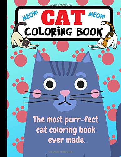 Cat Coloring Book: The Most Purr-fect Cat Coloring Book Ever Made por Joyful Journals