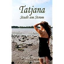Tatjana - Stadt am Strom: Stadt am Strom