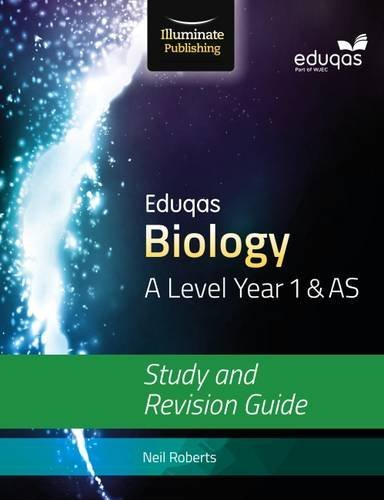 Eduqas Biology for A Level Year 1 & AS: Study and Revision Guide by Neil Roberts (2016-03-07)