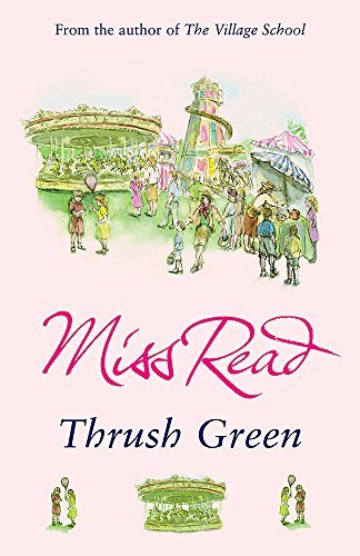 Thrush Green by Miss Read (2007-02-01)