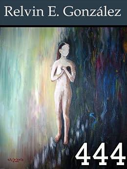 444 : Luna (English Edition) von [Gonzalez, Relvin]