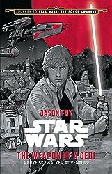 Journey to Star Wars: The Force Awakens The Weapon of a Jedi: A Luke Skywalker Adventure
