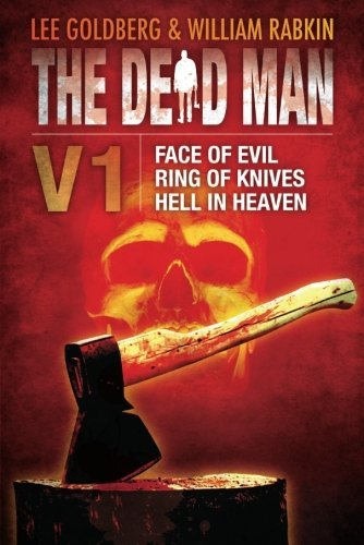 The Dead Man Vol 1: Face of Evil, Ring of Knives, and Hell in Heaven by Lee Goldberg (2012-02-21)