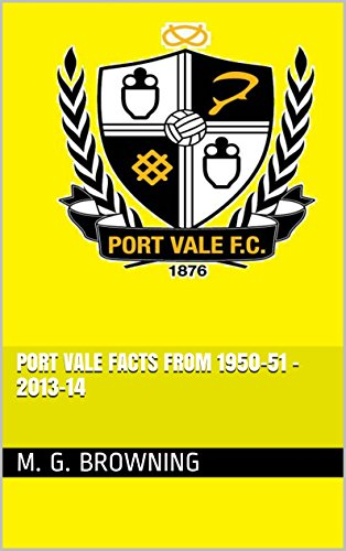 Port Vale Facts from 1950-51 - 2013-14 (English Edition) Port Cup