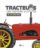 Tracteurs, une histoire illustrée