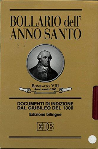 Bollario dell'Anno Santo. Documenti di indizione dal Giubileo del 1300. Edizione bilingue.