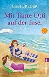'Mit Tante Otti auf der Insel: Roman' von Gabi Breuer