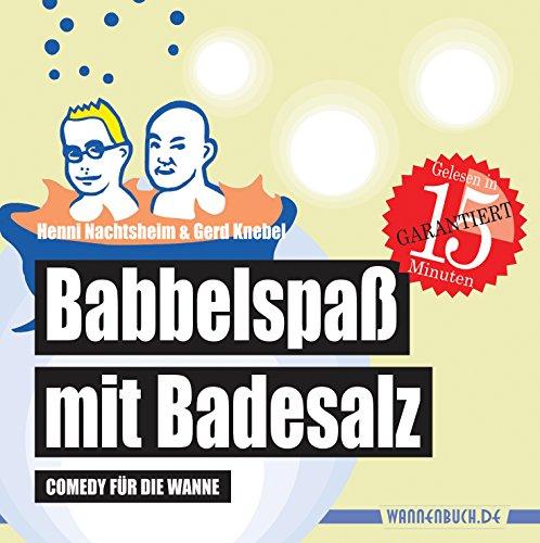 Babbelspaß mit Badesalz: Comedy für die Wanne (Badebuch) (Badebücher für Erwachsene) hier kaufen
