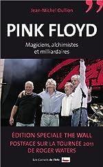 Pink Floyd - Magiciens, alchimistes et milliardaires de Jean-Michel Oullion