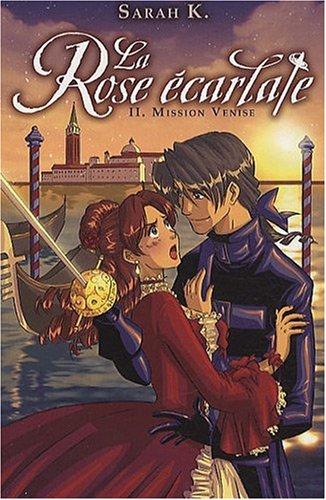 La Rose écarlate, Tome 2 : Mission Venise