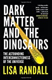 #8: Dark Matter and the Dinosaurs: The Astounding Interconnectedness of the Universe