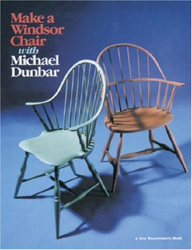 Make a Windsor Chair With Michael Dunbar PDF Books