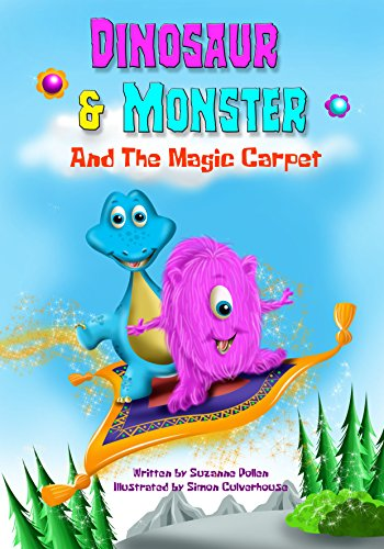 Dinosaur and Monster and The Magic Carpet (Dinosaur and Monster stories Book...